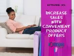 Podcast Episode 29 Increase Sales With A Convenient Business