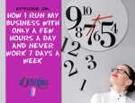 How I run my business with only a few hours-time management business resource find time