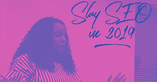 Slay SEO in 2019