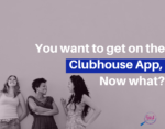 You want to get on the Clubhouse App, Now what? invite business success brand voice online