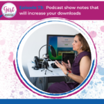 podcast show notes, show notes for podcast, podcast show notes template